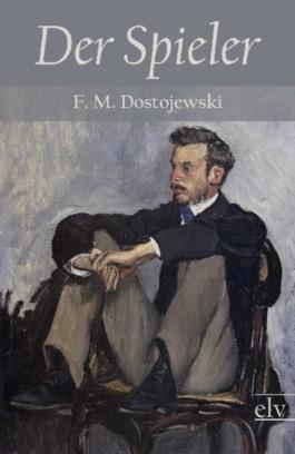 Der Spieler Fjodor Dostojewski